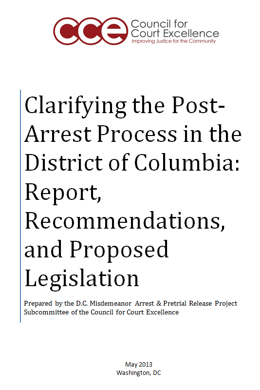 Clarifying the Post-Arrest Process in the District of Columbia: Report, Recommendations, and Proposed Legislation