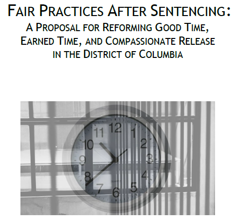 Fair Practices After Sentencing: A Proposal for Reforming Good Time, Earned Time, and Compassionate Release in the District of Columbia