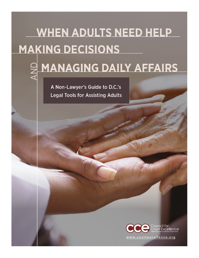 When Adults Need Help Making Decisions and Managing Daily Affairs: A Non-Lawyer's Guide to D.C.'s Legal Tools for Assisting Adults